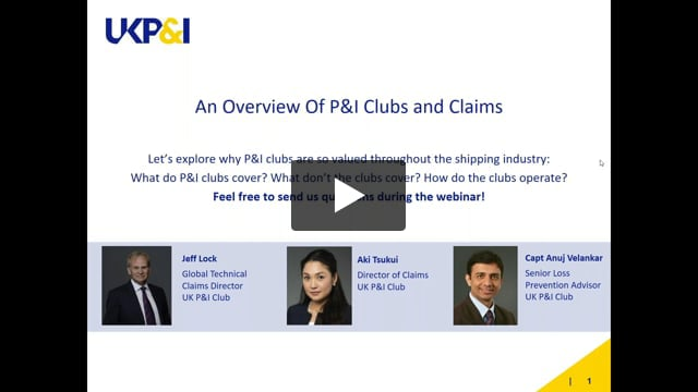 UK P&I Live Webinar (Series 3): An Overview Of P&I Clubs and Claims