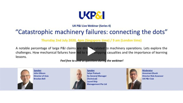 UK P&I Club webinar (series 4): Catastrophic machinery failures - Joining the Dots